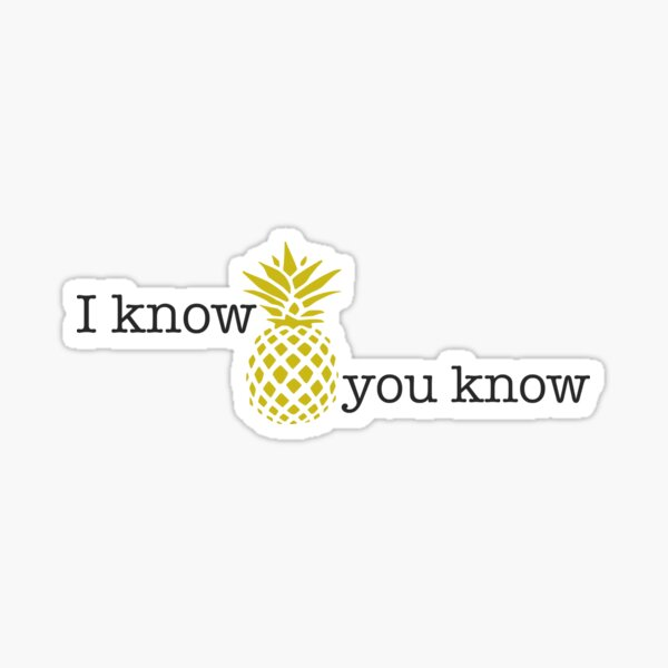 I Know You Know Sticker Sticker