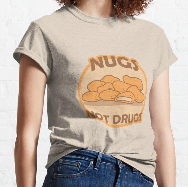 Nugs Not Drugs Badge Classic T-Shirt