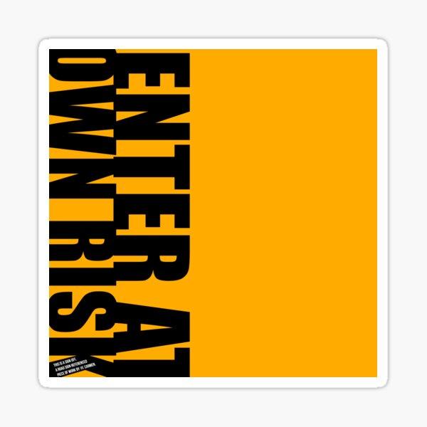 ENTER AT OWN RISK signoff Sticker