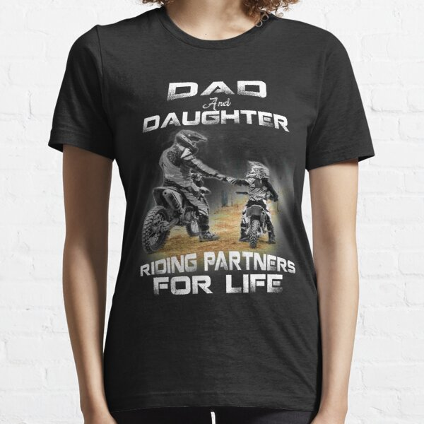Dad and daughter riding partners for life t shirts - motocross Essential T-Shirt