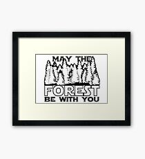May the forest be with you Framed Print