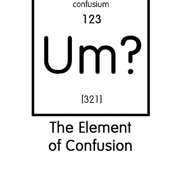 The Element of Confusion by Jeeves4tees