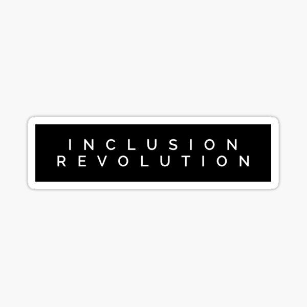 INCLUSION REVOLUTION Sticker