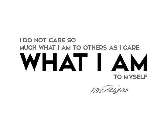 what I am to myself - michel de montaigne by razvandrc