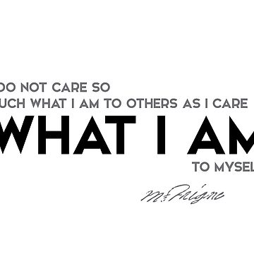 what I am to myself - michel de montaigne by razvandrc