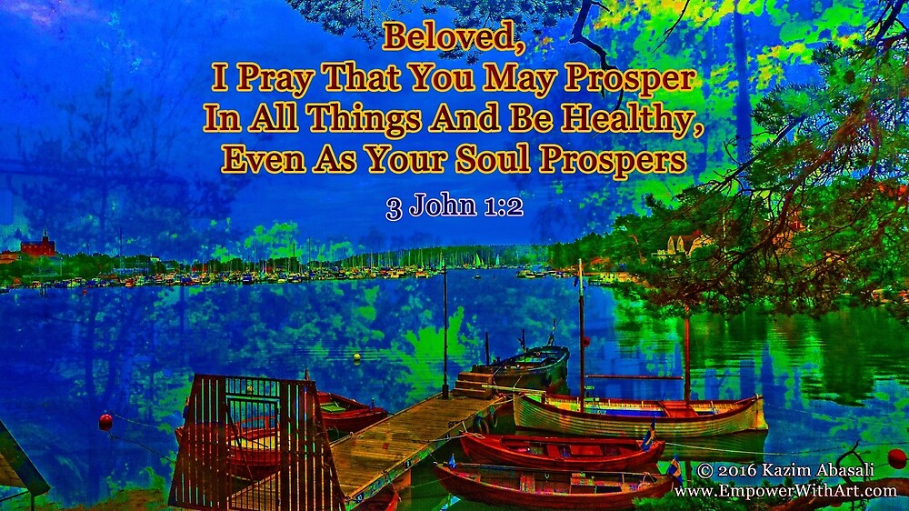 Beloved I pray that you may prosper in all things by empowerwithart