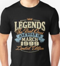 Legends the real ones are born in march 1999 Unisex T-Shirt