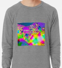 Art is the Proper Task of Life Lightweight Sweatshirt