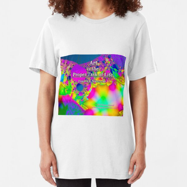 Art is the Proper Task of Life Slim Fit T-Shirt