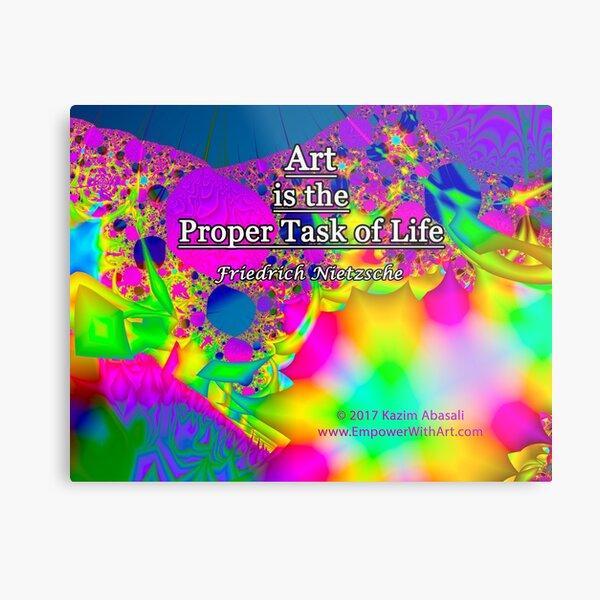 Art is the Proper Task of Life Metal Print