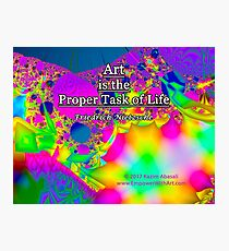 Art is the Proper Task of Life Photographic Print