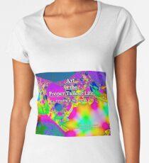 Art is the Proper Task of Life Premium Scoop T-Shirt