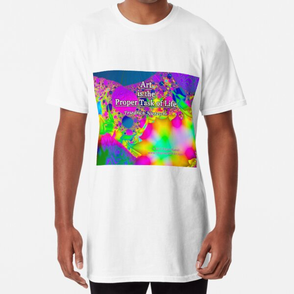 Art is the Proper Task of Life Long T-Shirt