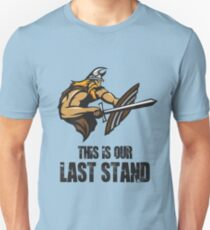 This is our last stand Unisex T-Shirt