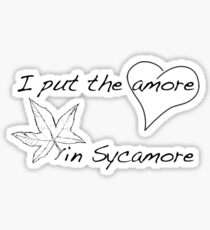 The Amore in Sycamore Sticker