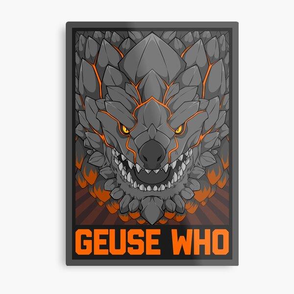 MONSTER HUNTER- Geuse Who Metal Print