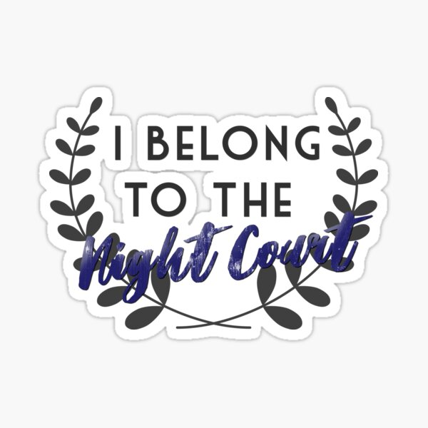 This is where I belong, Night Court Sticker