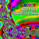 Colors Are The Smiles of Nature by empowerwithart