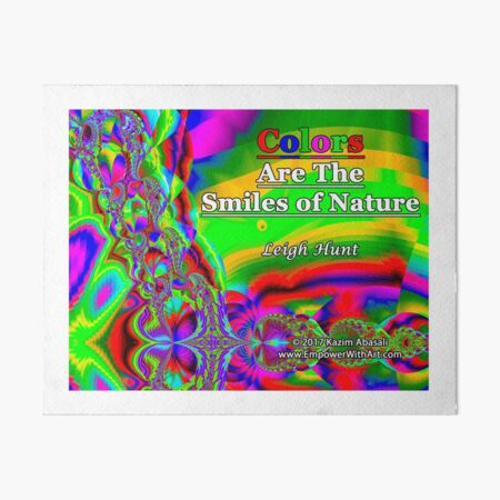 Colors Are The Smiles of Nature Art Board Print