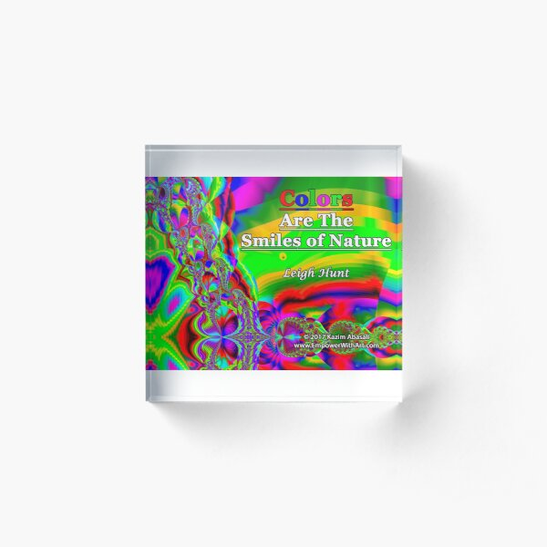 Colors Are The Smiles of Nature Acrylic Block