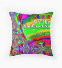 Colors Are The Smiles of Nature Throw Pillow