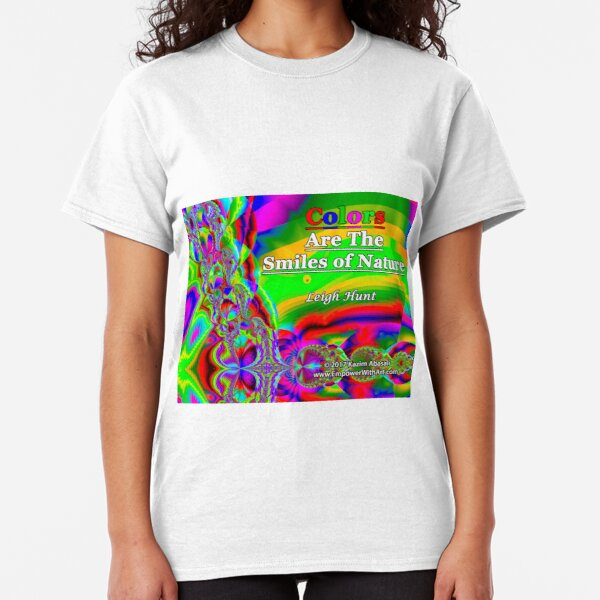 Colors Are The Smiles of Nature Classic T-Shirt