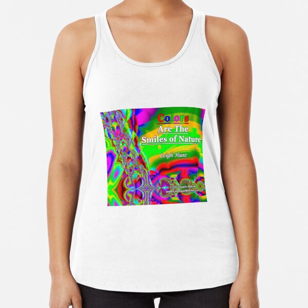 Colors Are The Smiles of Nature Racerback Tank Top