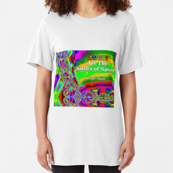 Colors Are The Smiles of Nature Slim Fit T-Shirt