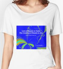 Love of Beauty is Taste. The Creation of Beauty is Art. Relaxed Fit T-Shirt