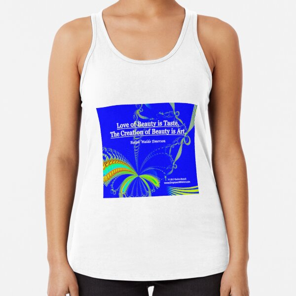 Love of Beauty is Taste. The Creation of Beauty is Art. Racerback Tank Top