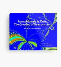 Love of Beauty is Taste. The Creation of Beauty is Art. Metal Print