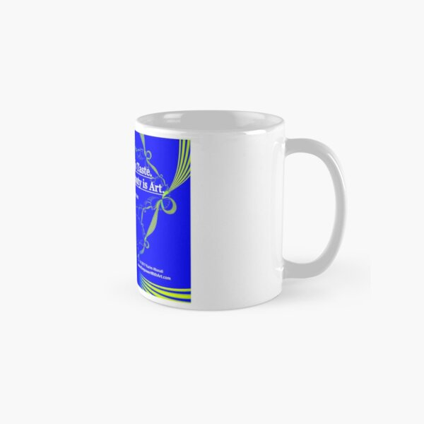 Love of Beauty is Taste. The Creation of Beauty is Art. Classic Mug
