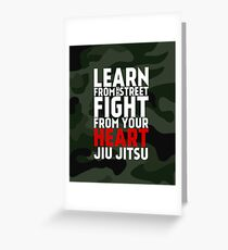 LEARN from the street FIGHT from your HEART Jiu Jitsu Greeting Card