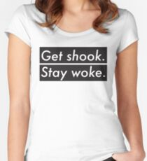 Get shook. Stay woke.  Women's Fitted Scoop T-Shirt