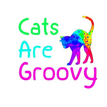 Cats are Groovy by HeartZenMinds