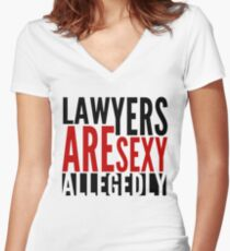 Lawyers Are Sexy... Allegedly Women's Fitted V-Neck T-Shirt
