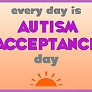 Acceptance Every Day by ShopAWN