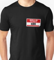 Hello My Name Is Kirk Name Tag Unisex T-Shirt