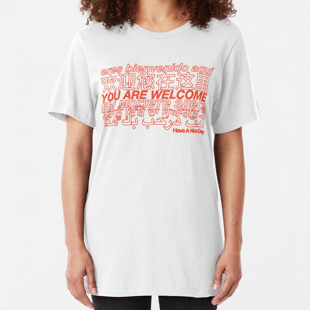 You Are Welcome Slim Fit T-Shirt