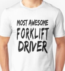 Most Awesome Forklift Driver Unisex T-Shirt