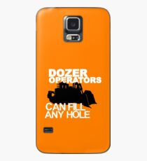 Dozer Operators Can Fill Any Hole Case/Skin for Samsung Galaxy