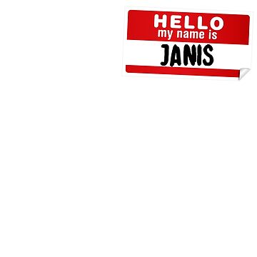 Hello My Name Is Janis Name Tag by marcoafsousa