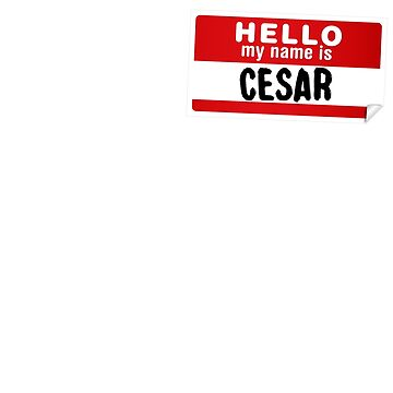 Hello My Name Is Cesar Name Tag by marcoafsousa
