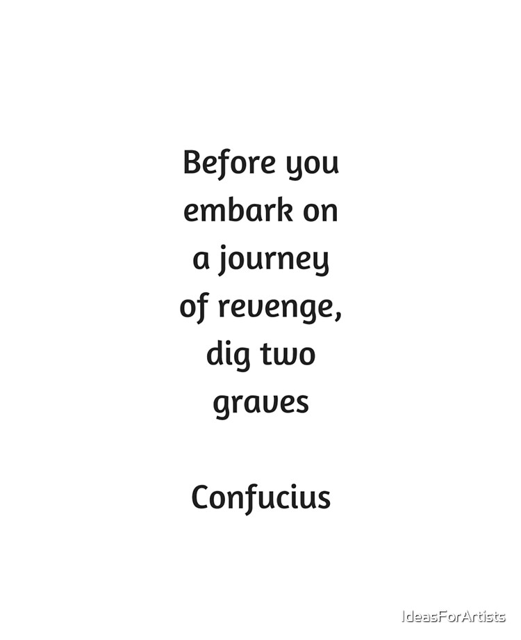 Confucius Quote Before You Embark On A Journey Of Revenge Dig Two Graves Ipad Case Skin By Ideasforartists Redbubble