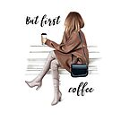 But first coffee by Elza Fouche