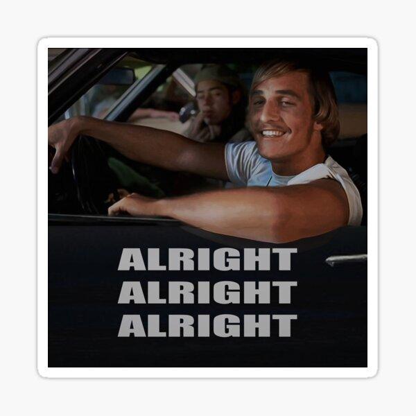 Alright Alright Alright  Sticker