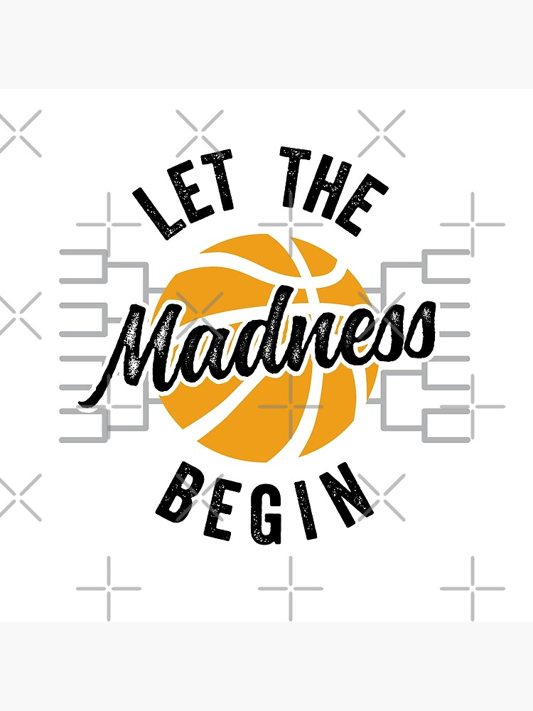 Let The Madness Begin by DetourShirts