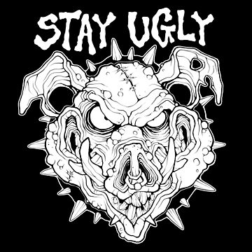 STAY UGLY by FaceRot