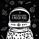 I NEED YOU by faizarico