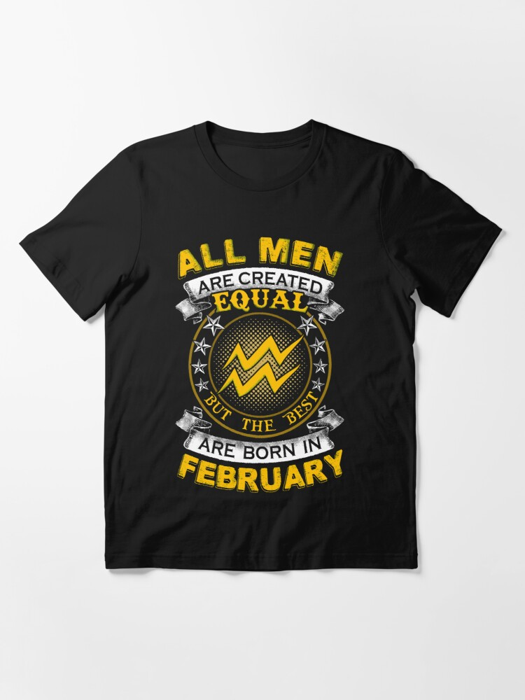 Best Men Born On February 02 Aquarius All Are Created Standard Unisex T-shirt